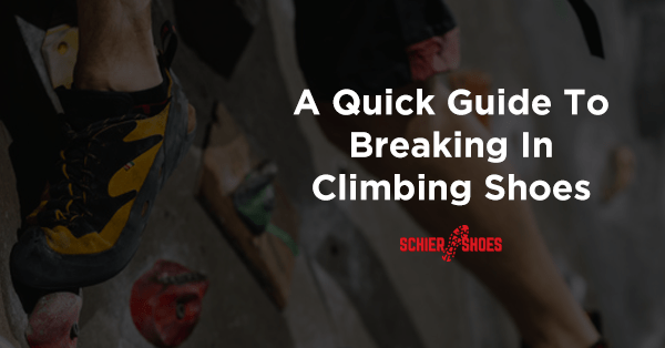 a quick guide to breaking in climbing shoes